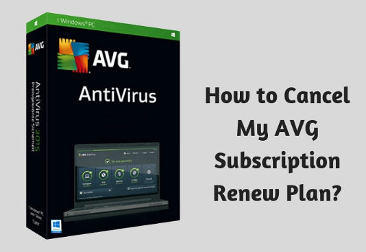 How to Cancel My AVG Subscription Renew Plan