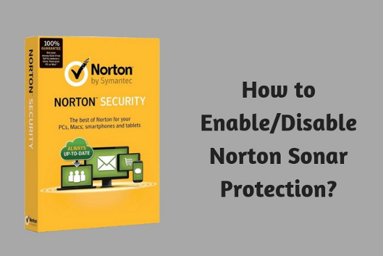 How to Enable - Disable Norton<sup>™</sup> Sonar Protection