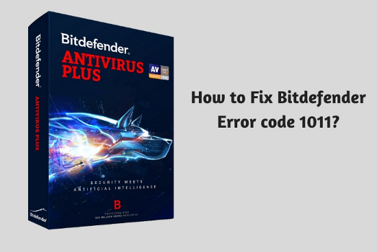 How to Fix Bitdefender<sup>™</sup> Error code 1011?