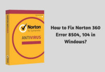 How to Fix Norton 360 Error 8504, 104 in Windows