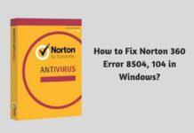 How to Fix Norton 360 Error 8504, 104 in Windows