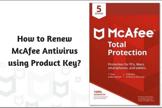How to Renew McAfee<sup>®</sup> Antivirus using Product Key