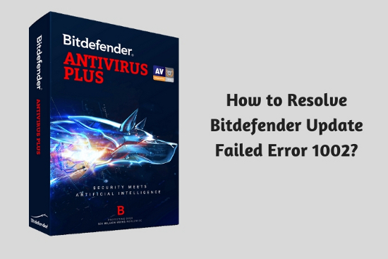 How to Resolve Bitdefender<sup>™</sup><sup>™</sup> Update Failed Error 1002