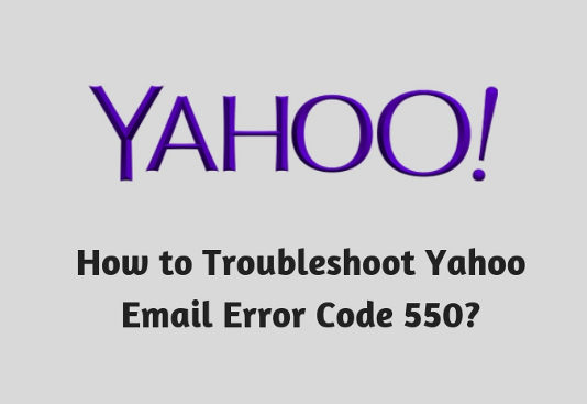 How to Troubleshoot Yahoo Email Error Code 550