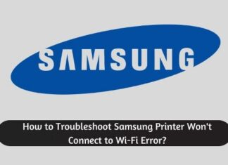 How to Troubleshoot Samsung Printer Wont Connect to Wi-Fi Error