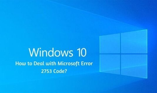 How to Deal with Microsoft Error 2753 Code